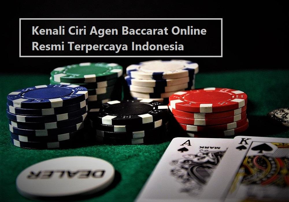 Kenali Ciri Agen Baccarat Online Resmi Terpercaya Indonesia
