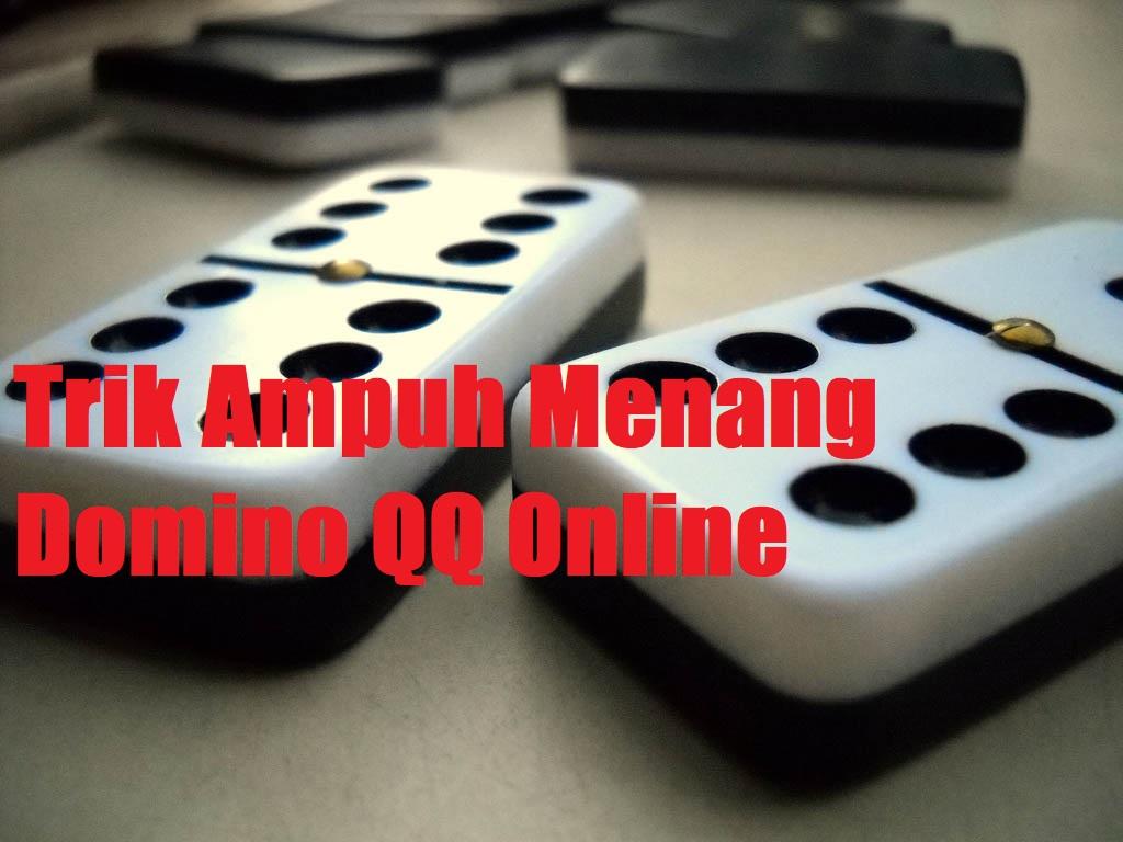 Trik Ampuh Menang Domino QQ Online